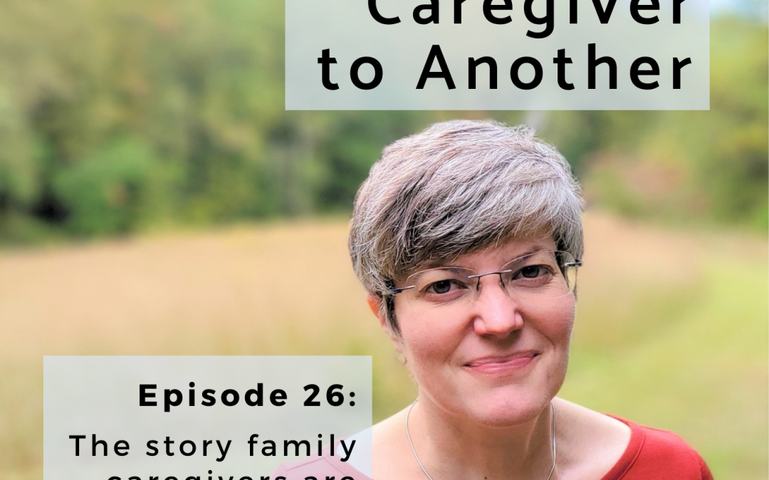 "The story family caregivers are ""supposed to"" step into, even if they feel trapped by it"