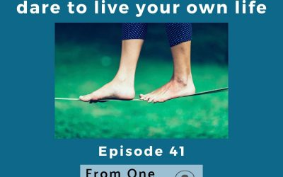 What it looks like to dare to live your own life
